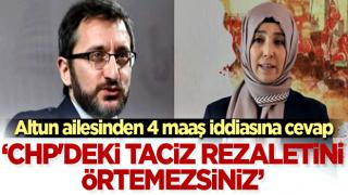 Altun ailesinden 4 maaş iddiasına cevap: CHP'deki taciz rezaletini örtemezsiniz