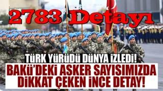 Bakü'deki asker sayımızda dikkat çeken detay!