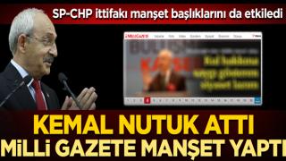 CHP Genel Başkanı Kemal Kılıçdaroğlu 'ahlaklı siyaset' nutuğu attı, Milli Gazete manşet yaptı