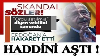 CHP lideri Kemal Kılıçdaroğlu 'Türk Ordusu satılmış' diyen vekilini savundu