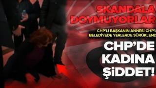 CHP'de kadına şiddet! CHP'li Maltepe Belediye Başkanı'nın kayınvalidesi CHP'li Bakırköy Belediyesi'nde darbedildi .