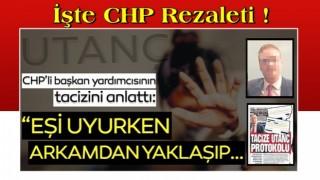 CHP'li başkan yardımcısının tacizini anlattı: Eşi uyurken taciz etti