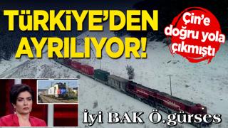 Çin'e doğru yola çıkmıştı... Türkiye'den ayrılıyor!