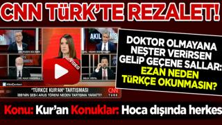 CNN Türk ekranlarında rezillik: Ezan neden Türkçe okunmasın?