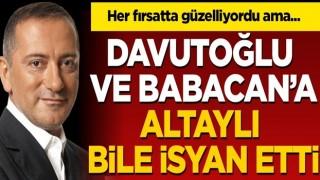Davutoğlu ve Babacan'a Fatih Altaylı bile isyan etti