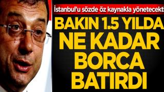 ekrem İstanbul'u sözde öz kaynakla yönetecekti! Bakın 1 buçuk yılda ne kadar borca batırdı