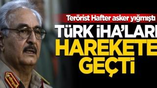 Hafter asker yığmıştı... Türk İHA'ları harekete geçti!