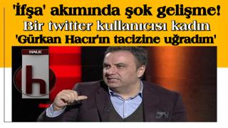 'İfşa' akımında şok gelişme! 'Gürkan Hacır'ın tacizine uğradım' iddiası