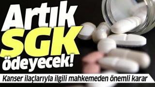 Kanser ilaçlarıyla ilgili mahkemeden kritik karar! Artık SGK ödeyecek