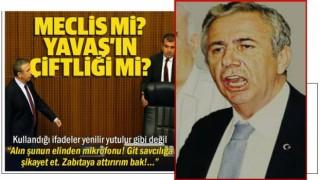 Mansur Ankara Meclisini böyle yönetiyor: Fazla konuşuyorsun, zabıtaya attırırım, alın elinden mikrofonu
