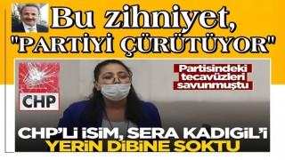 """""""Partide tecavüz oldu mu, oldu, tabii ki olacak"""" diyen Sera Kadıgil'e, CHP'li isimden çok sert tepki"""