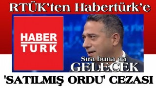 RTÜK'ten Habertürk'e 'Satılmış ordu' cezası