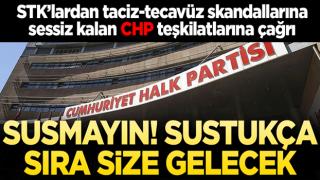 STK'lardan taciz-tecavüz skandallarına sessiz kalan CHP teşkilatlarına çağrı