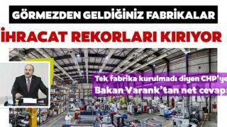 Tek fabrika kurulmadı diyen CHP'ye Varank'tan net cevap: Sizin görmezden geldiğiniz fabrikalar sayesinde ihracat rekorları kırılıyor