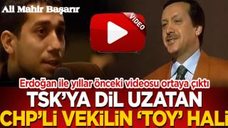 TSK'ya dil uzatan CHP'li vekille Erdoğan'ın yıllar önceki videosu ortaya çıktı