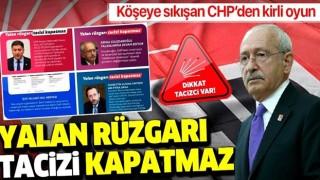 Yalan rüzgârı taciz ve tecavüzü kapatmaz: Köşeye sıkışan CHP'den kirli oyun