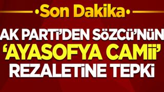 AK Parti Sözcüsü Ömer Çelik'ten Sözcü'nün 'Ayasofya' rezaletine tepki