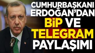 Cumhurbaşkanı Erdoğan'dan BİP ve Telegram paylaşımı