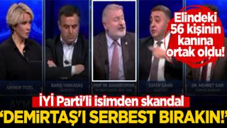 Elindeki 56 kişinin kanına ortak oldu! İYİ Parti'li isimden skandal: Demirtaş'ı serbest bırakın!