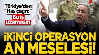 Türkiye'den flaş çağrı: Bu iş uzamasın... İkinci operasyon an meselesi!