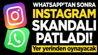WhatsApp'ın ardından Instagram'ın da gizliliği ihlal ettiği ortaya çıktı!