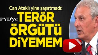 Can Ataklı yine şaşırtmadı: Terör örgütü diyemem