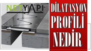 Dilatasyon profili nedir ?