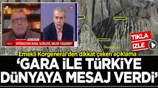 Emekli Korgeneral İsmail Hakkı Pekin: Gara operasyonu ile Türkiye dünyaya mesaj verdi