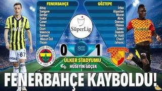 Fenerbahçe, Kadıköy'de Göztepe'ye mağlup oldu