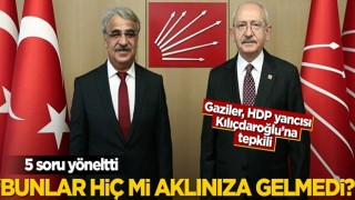 """Gaziler HDP yancısı Kılıçdaroğlu'na tepkili! 5 soru yönelttiler... """"Bunlar aklınıza gelmedi mi?"""""""