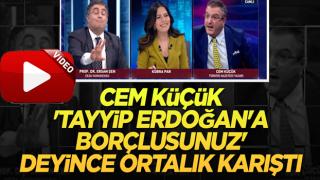 Cem Küçük 'Tayyip Erdoğan'a borçlusunuz' deyince ortalık karıştı