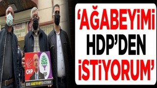 """CHP Genel Başkanı Kemal Kılıçdaroğlu'nun kardeşi de evlat nöbetine katıldı! """"Ağabeyimi HDP'den istiyorum"""""""