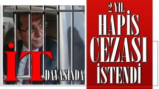 Eski Ordu Valisi Yavuz'a hakaret ettiği öne sürülen Ekrem İmamoğlu'na 2 yıla kadar hapis cezası istemi
