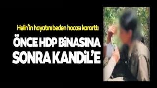 Helin'in hayatını beden hocası kararttı! Önce HDP binasına sonra Kandil'e götürdüler