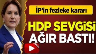İP'in fezleke kararı: Akşener'in HDP sevgisi ağır bastı!