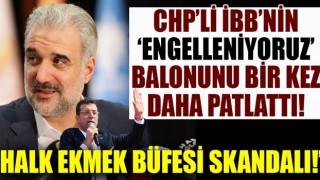 CHP'li İBB'nin engelleniyoruz balonu bir kez daha patladı! Halk Ekmek Büfesi skandalı!