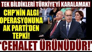 CHP'nin kara propagandasına AK Parti'den sert tepki!