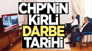 CHP'nin kirli darbe tarihi