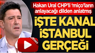 Hakan Ural CHP'li miçoların anlayacağı dilden anlatmış İşte Kanal İstanbul gerçeği