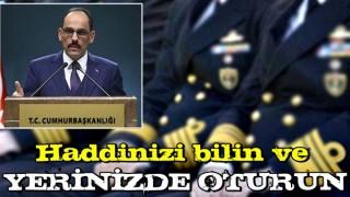 İbrahim Kalın'dan eski Türkiye artıklarına sert tepki: Haddinizi bilin ve yerinizde oturun!