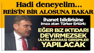 İhanet bildirisine imza atan Türker Ertürk'ün o sözleri yeniden gündem oldu