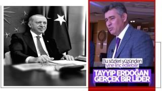 Metin Feyzioğlu: Cumhurbaşkanı Erdoğan gerçek bir lider
