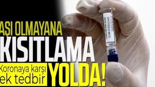 Aşı olmayana kısıtlama yolda! Koronavirüse karşı ek tedbirler geliyor