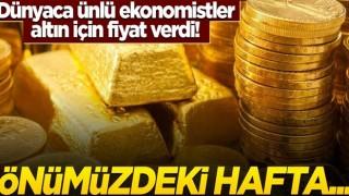 Dünyaca ünlü ekonomistler altın için fiyat verdi! Önümüzdeki hafta...