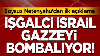 Son dakika! İsrail'den Gazze'ye harekat