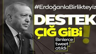 """Twitter'da yüzbinlerce kişi """"#ErdoğanlaBirlikteyiz"""" dedi"""