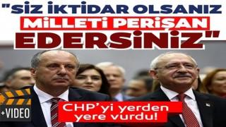 Muharrem İnce'den CHP'ye: İktidar olsanız milleti perişan edersiniz