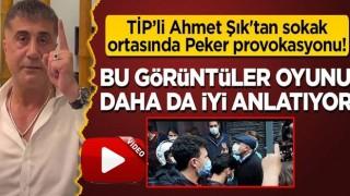TİP'li Şık'tan sokak ortasında Sedat Peker provokasyonu! Bu görüntüler oynanan oyunu daha da iyi anlatıyor