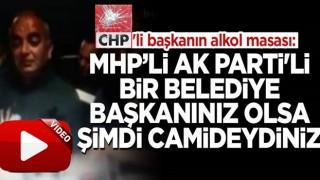 CHP'li Devrek Belediye Başkanı'nın alkol masasında tepki çeken sözler