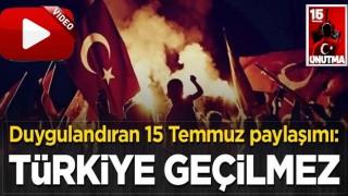Duygulandıran 15 Temmuz paylaşımı: Türkiye geçilmez